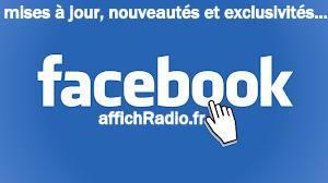 affichRadio est sur Facebook (derniéres minutes, exclusivités...)